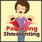 Parenting Shmarenting